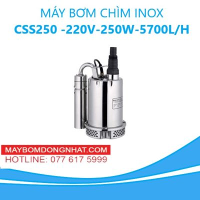MÁY BƠM CHÌM INOX- CSS250 -220V-250W-5700L/H (KHÔNG PHAO)